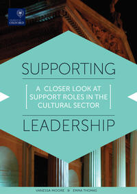 Supporting Leadership a closer look at support roles in the cultural sector